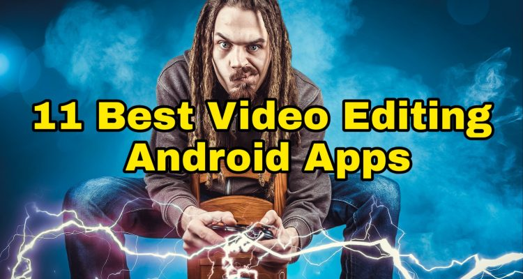 Video बनाने वाला Apps 2019: Top 11 Android Apps