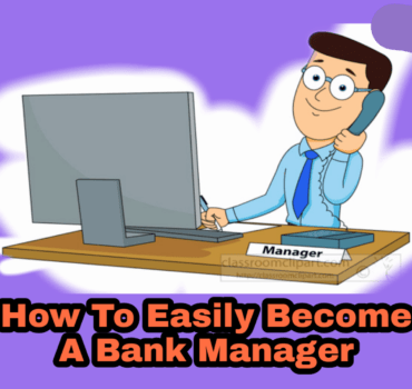 बैंक मैनेजर कैसे बने